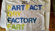 FART FACTORY, Personal slogan